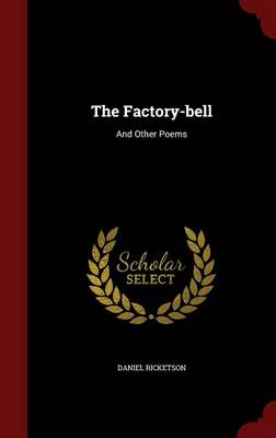 The Factory-Bell: And Other Poems (Hardback)