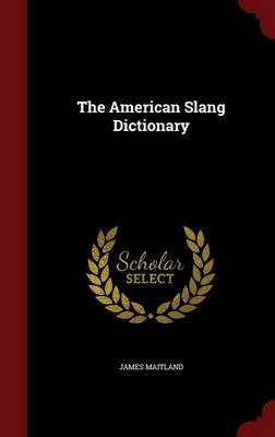 The American Slang Dictionary (Hardback)