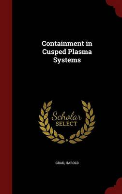 Containment in Cusped Plasma Systems (Hardback)