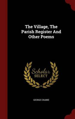 The Village, the Parish Register and Other Poems (Hardback)