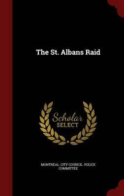 The St. Albans Raid (Hardback)