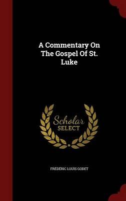 A Commentary on the Gospel of St. Luke (Hardback)