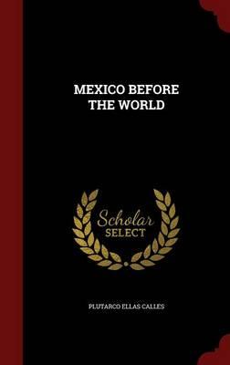 Mexico Before the World (Hardback)