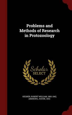 Problems and Methods of Research in Protozoology (Hardback)