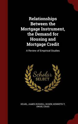 Relationships Between the Mortgage Instrument, the Demand for Housing and Mortgage Credit: A Review of Empirical Studies (Hardback)