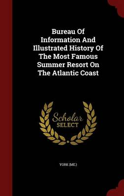 Bureau of Information and Illustrated History of the Most Famous Summer Resort on the Atlantic Coast (Hardback)