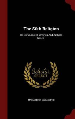 The Sikh Religion: Its Gurus, Sacred Writings and Authors (Vol. III) (Hardback)