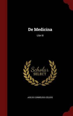 de Medicina: Libri 8 (Hardback)