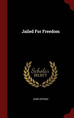 Jailed for Freedom (Hardback)