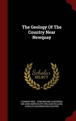 The Geology of the Country Near Newquay (Hardback)