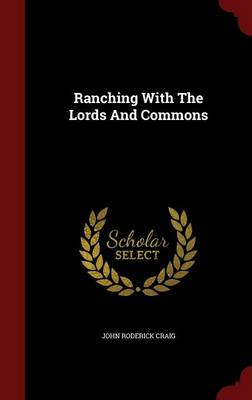Ranching with the Lords and Commons (Hardback)