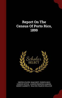 Report on the Census of Porto Rico, 1899 (Hardback)