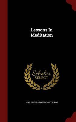 Lessons in Meditation (Hardback)