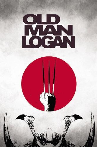 Wolverine: Old Man Logan Vol. 3: The Last Ronin (Paperback)