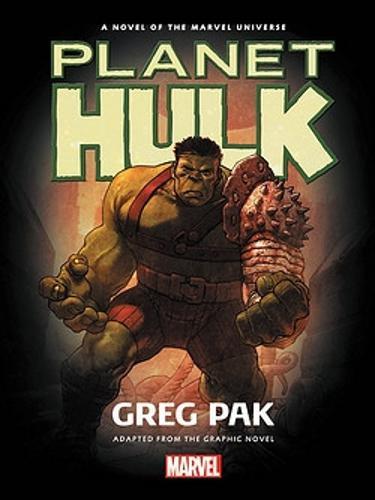 Hulk: Planet Hulk Prose Novel (Hardback)