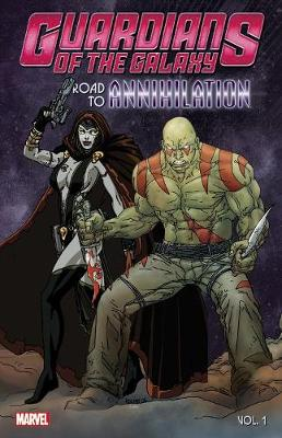Guardians Of The Galaxy: Road To Annihilation Vol. 1 (Paperback)