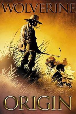 Wolverine: Origin - The Complete Collection (Hardback)