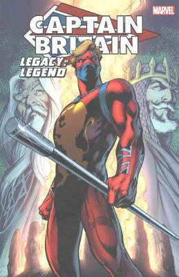 Captain Britain: Legacy Of A Legend (Paperback)