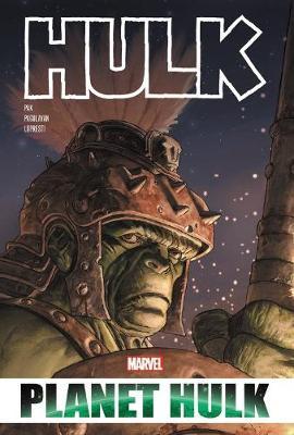 Hulk: Planet Hulk Omnibus (Hardback)