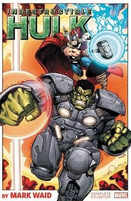 Indestructible Hulk By Mark Waid: The Complete Collection (Paperback)