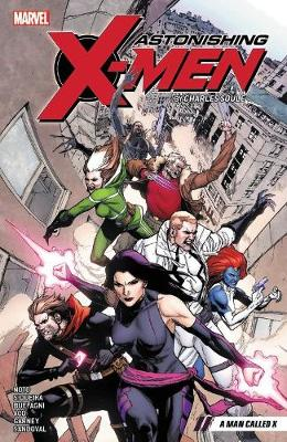Astonishing X-men By Charles Soule Vol. 2: A Man Called X (Paperback)