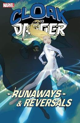 Cloak And Dagger: Runaways And Reversals (Paperback)