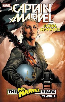 Captain Marvel: Carol Danvers - The Ms. Marvel Years Vol. 2 (Paperback)