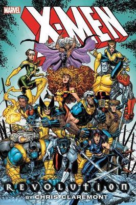 X-men: Revolution By Chris Claremont Omnibus (Hardback)