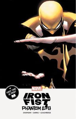Iron Fist: Phantom Limb (Paperback)