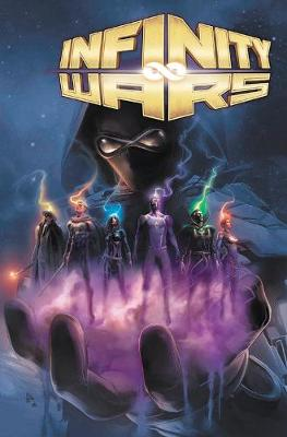 Infinity Wars By Gerry Duggan: The Complete Collection (Hardback)