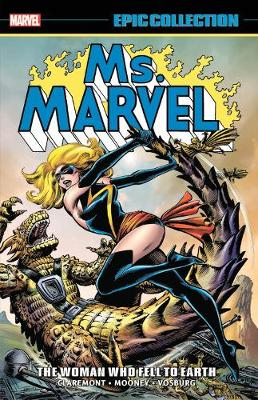 Ms. Marvel Epic Collection: The Woman Who Fell To Earth (Paperback)