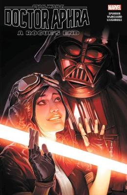 Star Wars: Doctor Aphra Vol. 7 - A Rogue's End (Paperback)