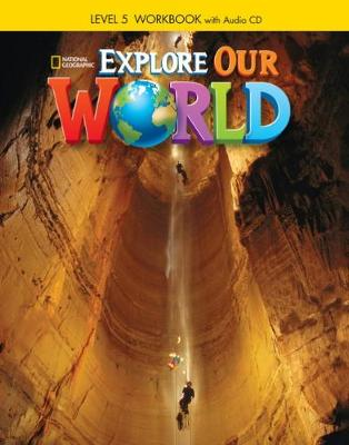 Explore Our World 5: Workbook with Audio CD