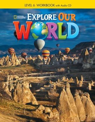 Explore Our World 6: Workbook with Audio CD