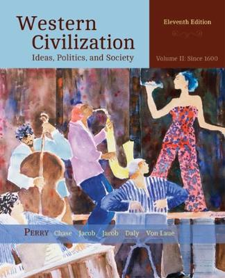 Western Civilization: Ideas, Politics, and Society, Volume II: From 1600 (Paperback)