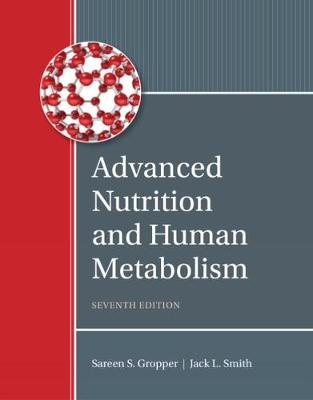Advanced Nutrition and Human Metabolism (Hardback)