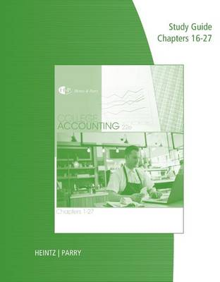 Study Guide with Working Papers for Heintz/Parry's College Accounting, Chapters 16-27, 22nd (Paperback)