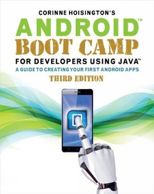 Android Boot Camp for Developers Using Java (R): A Guide to Creating Your First Android Apps (Paperback)