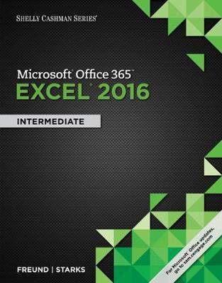 Shelly Cashman Series (R) Microsoft (R) Office 365 & Excel 2016: Intermediate (Paperback)