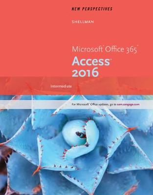 New Perspectives Microsoft (R) Office 365 & Access 2016: Intermediate (Paperback)