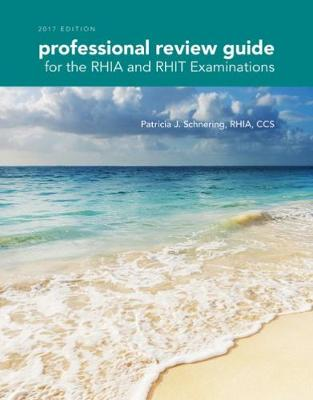 Professional Review Guide for the RHIA and RHIT Examinations, 2017 Edition (Paperback)