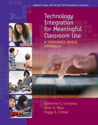 Technology Integration for Meaningful Classroom Use: A Standards-Based Approach (Paperback)