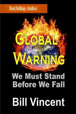 Global Warning: We Must Stand Before We Fall (Paperback)