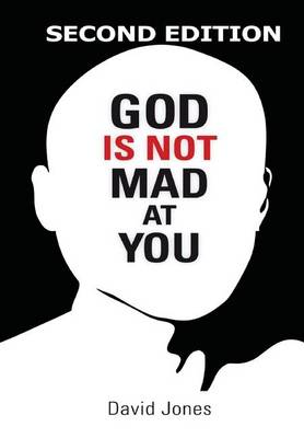 God Is Not Mad at You: 2nd Edition (Hardback)