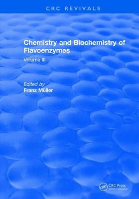 Chemistry and Biochemistry of Flavoenzymes: Volume III (Hardback)