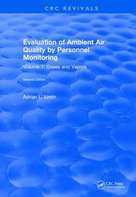 Evaluation Ambient Air Quality By Personnel Monitoring: Volume 1: Gases and Vapors (Hardback)
