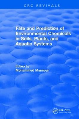Fate And Prediction Of Environmental Chemicals In Soils, Plants, And Aquatic Systems (Hardback)