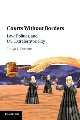 Courts without Borders: Law, Politics, and US Extraterritoriality (Paperback)