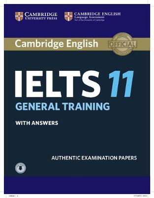 Cambridge IELTS 11 General Training Student's Book with answers with Audio: Authentic Examination Papers - IELTS Practice Tests