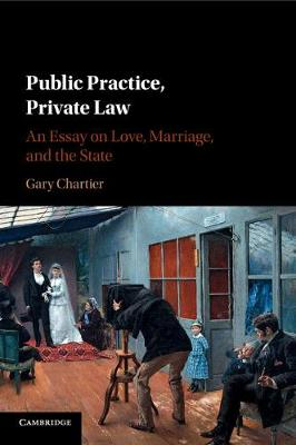 Public Practice, Private Law: An Essay on Love, Marriage, and the State (Paperback)